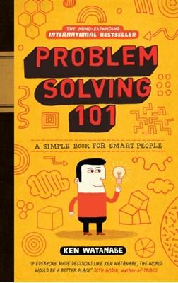 Problem Solving 101 Ken Watanabe 9780091929664