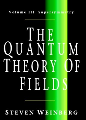 The Quantum Theory of Fields Steven (University of Texas Weinberg 9780521670555