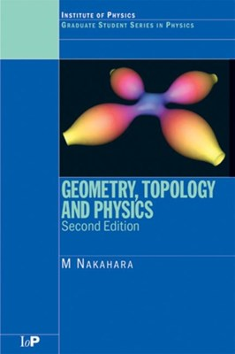 Geometry, Topology and Physics Mikio Nakahara, Mikio (Kinki University Nakahara 9780750306065