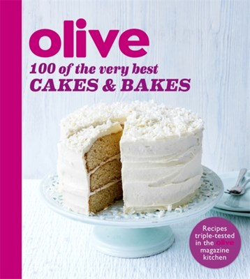 Olive: 100 of the Very Best Cakes and Bakes Olive Magazine 9781409162247