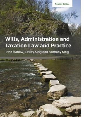Wills, Administration and Taxation Law and Practice Lesley King, John Barlow, Anthony King 9780414060258