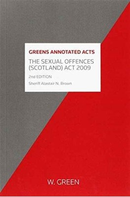 Sexual Offences (Scotland) Act 2009 Dr Alastair N. Brown 9780414019126