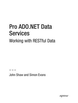 Pro ADO.NET Data Services John Shaw, Gary Evans, Simon Evans 9781430216148