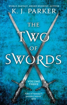 The Two of Swords: Volume Three K. J. Parker 9781841499307