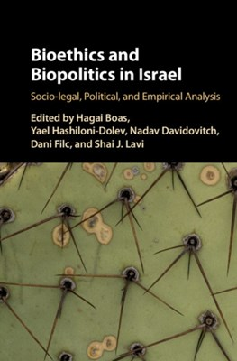 Bioethics and Biopolitics in Israel  9781107159846