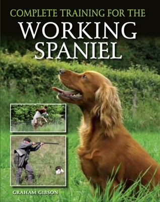 Complete Training for the Working Spaniel J. K. Gibson-Graham 9781847979452