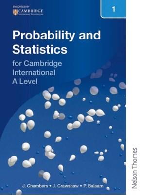 Nelson Probability and Statistics 1 for Cambridge International A Level Janet Crawshaw, Joan Chambers 9781408515624