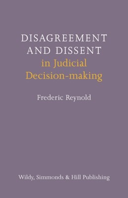 Disagreement and Dissent in Judicial Decision-making Frederic Reynold 9780854901272