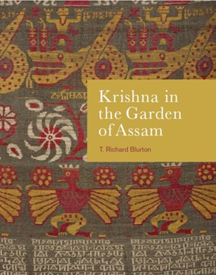 Krishna in the Garden of Assam Richard Blurton, T. Richard Blurton 9780714124872