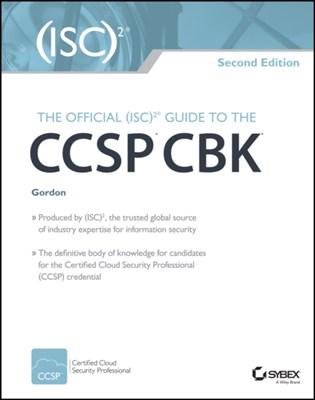 The Official (ISC)2 Guide to the CCSP CBK Adam Gordon 9781119276722