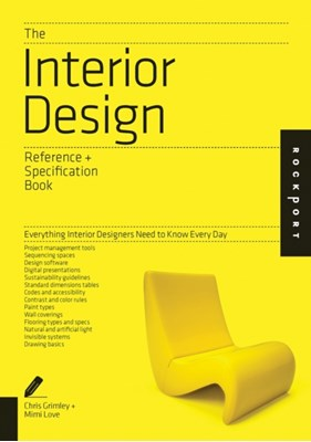 The Interior Design Reference & Specification Book Chris Grimley, Linda O'Shea, Mimi Love 9781592538492