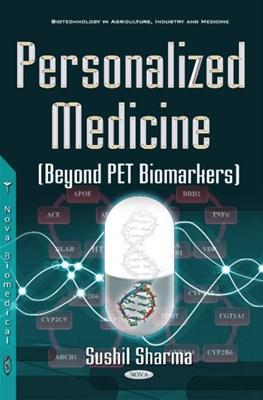 Personalized Medicine (Beyond PET Biomarkers) Sushil Sharma 9781634853248
