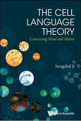 Cell Language Theory, The: Connecting Mind And Matter Sungchul (Rutgers Univ Ji 9781848166608