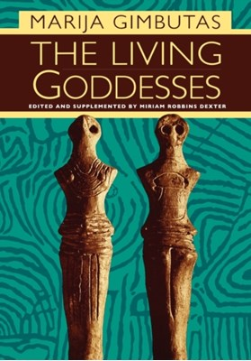 The Living Goddesses Marija Gimbutas 9780520229150
