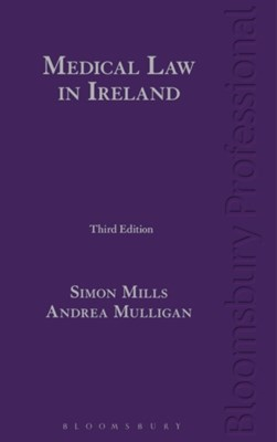 Medical Law in Ireland Andrea Mulligan, Simon Mills 9781847669506