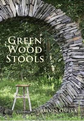 Green Wood Stools Alison Ospina 9780854421473