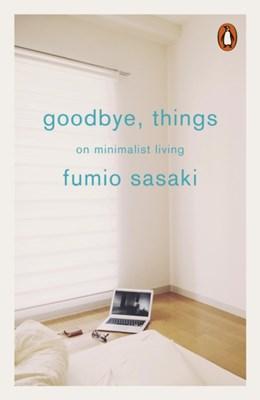Goodbye, Things Fumio Sasaki 9780141986388