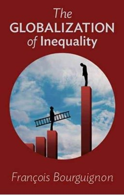 The Globalization of Inequality Francois Bourguignon 9780691175645