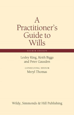 A Practitioner's Guide to Wills Keith Biggs, Lesley King, Peter Gausden 9780854902040