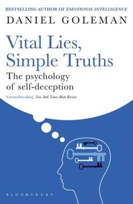 Vital Lies, Simple Truths Daniel Goleman 9780747534990