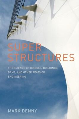 Super Structures Mark Denny 9780801894374