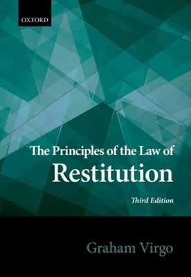 The Principles of the Law of Restitution Graham (Professor in English Private Law and Fellow and Pro-Vice Chancellor for Education Virgo 9780198726395