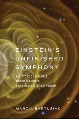 Einstein's Unfinished Symphony Marcia Bartusiak 9780300223392