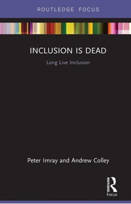 Inclusion is Dead Peter Imray, Andrew Colley 9781138282148