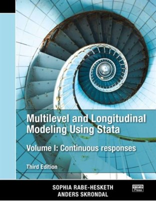 Multilevel and Longitudinal Modeling Using Stata, Volume I Sophia (University of California Rabe-Hesketh, Anders (London School of Economics Skrondal 9781597181037