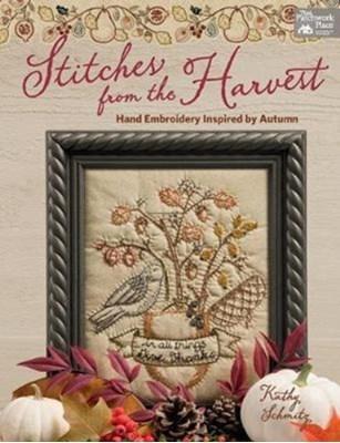 Stitches from the Harvest KATHY SCHMITZ 9781604688634