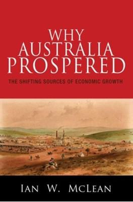 Why Australia Prospered Ian W. McLean 9780691171333