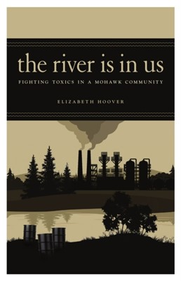The River Is in Us Elizabeth Hoover 9781517903039