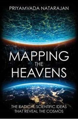 Mapping the Heavens Priyamvada Natarajan 9780300227031