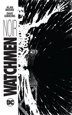 Watchmen Noir Alan Moore 9781401265298