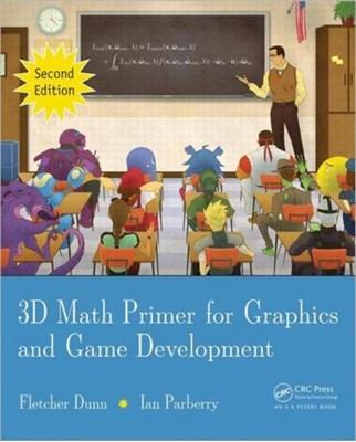 3D Math Primer for Graphics and Game Development Fletcher (Valve Software) Dunn, Ian (University of North Texas Parberry, Fletcher Dunn 9781568817231