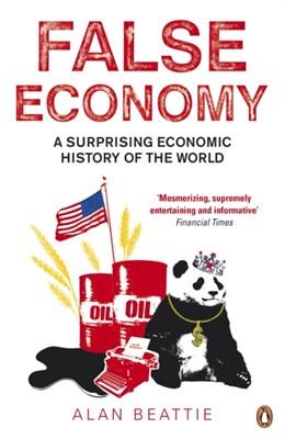 False Economy Alan Beattie 9780141033709