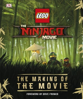The LEGO (R) NINJAGO (R) Movie (TM) The Making of the Movie Tracey Miller-Zarneke 9780241285466