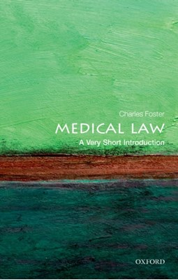 Medical Law: A Very Short Introduction Charles Foster 9780199660445