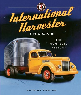 International Harvester Trucks Patrick Foster 9780760348604