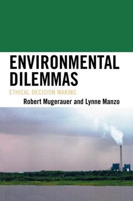 Environmental Dilemmas Robert Mugerauer, Lynne C. Manzo 9780739120583