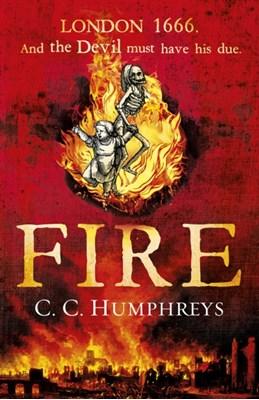 Fire C. C. Humphreys 9781780891453