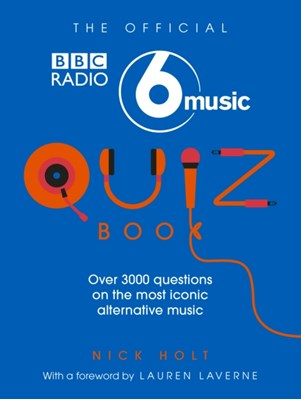 The Official Radio 6 Music Quiz Book Nick Holt 9781785941757