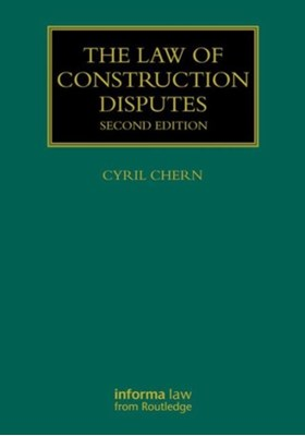The Law of Construction Disputes Dr. Cyril Chern 9781138911574