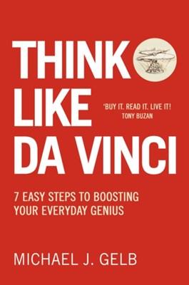 Think Like Da Vinci Michael Gelb 9780007323821