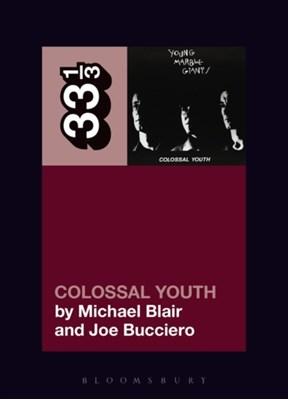 Young Marble Giants' Colossal Youth Michael Blair, Joe Bucciero 9781501321146