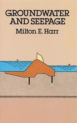 Groundwater and Seepage Milton E. Harr 9780486668819