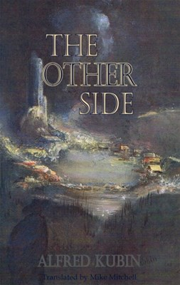 The Other Side Alfred Kubin 9781910213032