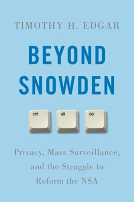 Beyond Snowden Timothy H. Edgar 9780815730637