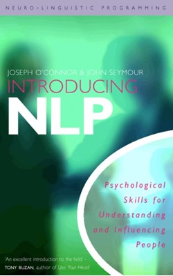 Introducing Neuro-Linguistic Programming John Seymour, Joseph O'Connor 9781855383449
