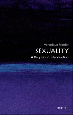 Sexuality: A Very Short Introduction Veronique (Fellow of Jesus College Mottier 9780199298020